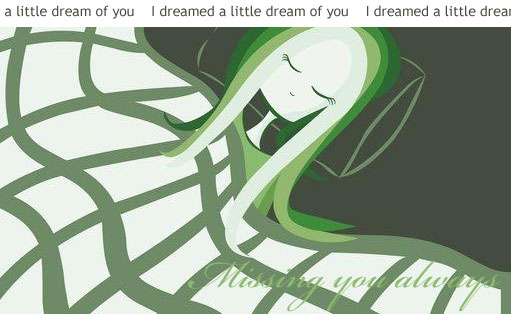 I dreamed a little dream of you