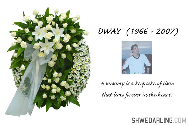 In loving memory of Dway