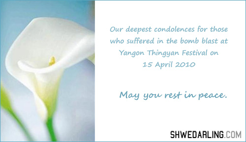 Our deepest condolences to Bomb victims at Yangon Thingyan Festival